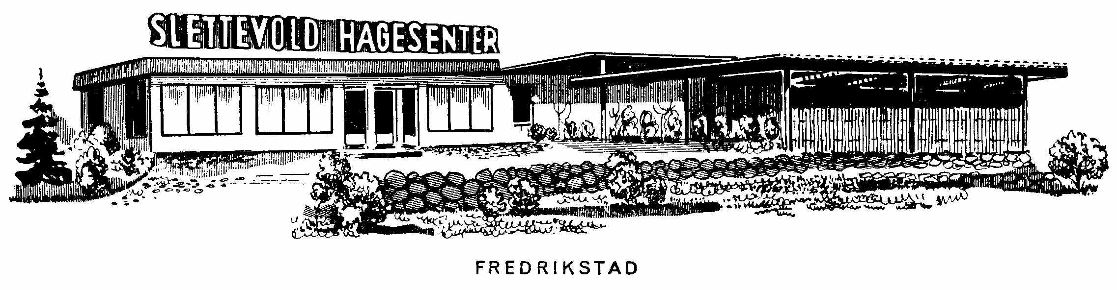 SLETTEVOLD HAGESENTER Fredrikstad
